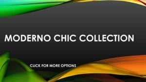 MODERNO CHIC COLLECTION