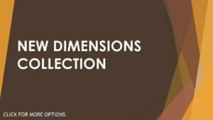 NEW DIMENSIONS COLLECTION