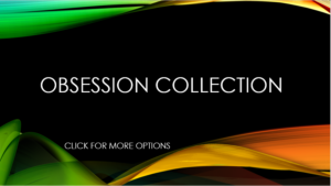 OBSESSION COLLECTION
